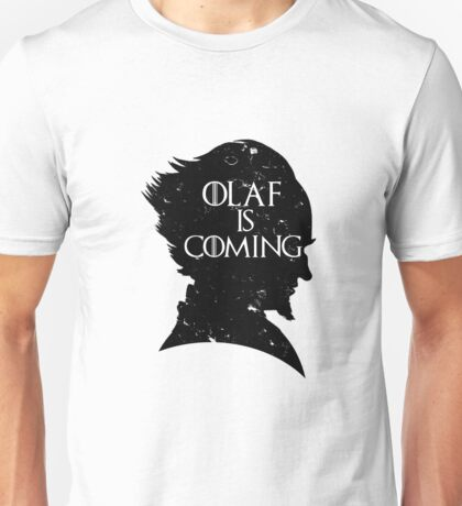 Olaf is Coming Unisex T-Shirt