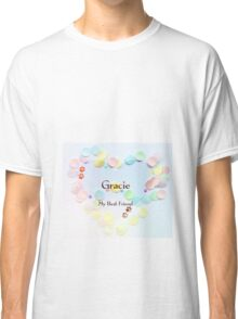 Gracie - my best friend Classic T-Shirt