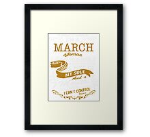 I'm a March women Framed Print