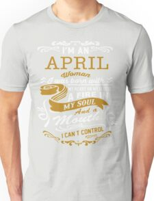 I'm an April women Unisex T-Shirt