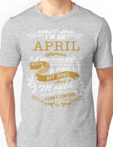 I'm an April women Unisex T-Shirt