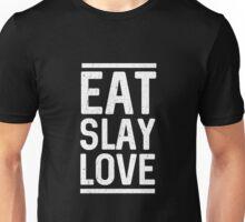 Eat Slay Love Unisex T-Shirt