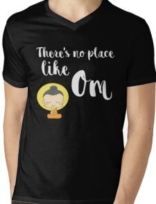 There's no place like Om (Aum) Mens V-Neck T-Shirt