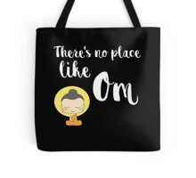 There's no place like Om (Aum) Tote Bag