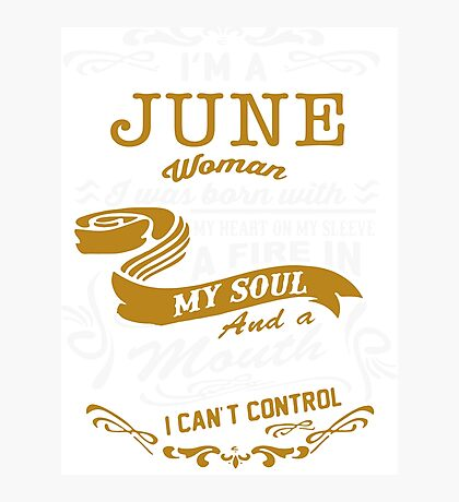 I'm a June women Photographic Print