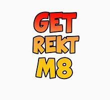 Get Rekt M8 Unisex T-Shirt