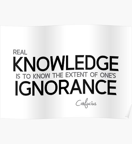 real knowledge - confucius Poster