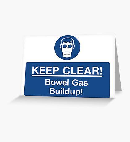 Bowel Gas Buildup! Greeting Card