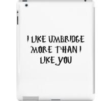 I Like Umbridge iPad Case/Skin
