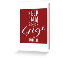 Keep Calm Gigi T-shirt Greeting Card