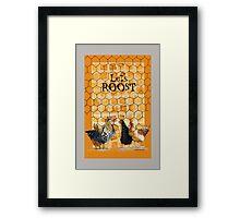 Let's Roost!  Framed Print