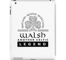 Limited Edition 'Walsh: Another Celtic Legend' Ireland/Scotland/Wales Accessories iPad Case/Skin