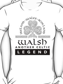 Limited Edition 'Walsh: Another Celtic Legend' Ireland/Scotland/Wales Accessories T-Shirt