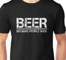 Beer because people suck - Black shirt Unisex T-Shirt