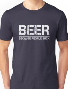 Beer because people suck - Black shirt Unisex T-Shirt