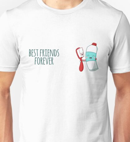 Best Friends Forever Toothbrush And Toothpaste Funny Unisex T-Shirt