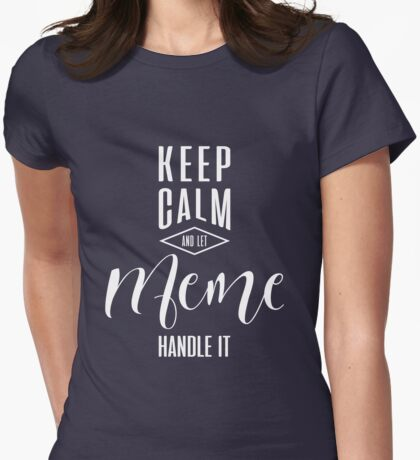 Keep Calm Meme T-shirt Womens Fitted T-Shirt