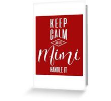 Keep Calm Mimi T-shirt Greeting Card