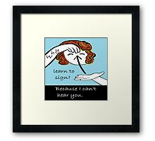 Why Learn to Sign Framed Print