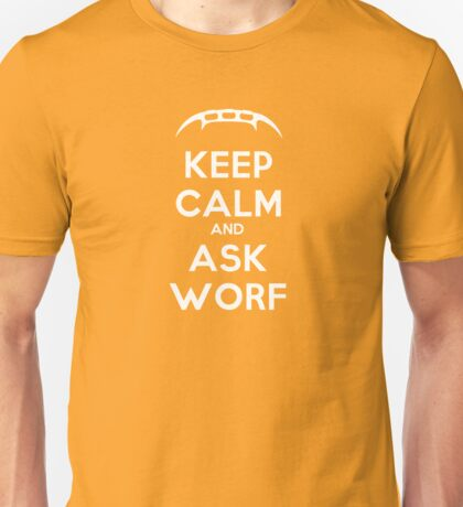 Keep Calm and Ask Worf! Unisex T-Shirt