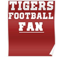 Tigers Football Fan for school or college sports Fans Poster