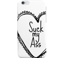 Suck My A** iPhone Case/Skin