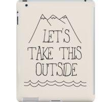 Let's take this outside iPad Case/Skin