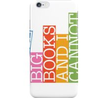 I like big books and I cannot lie iPhone Case/Skin