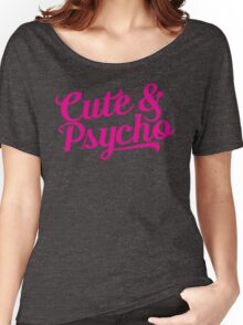 cute & psycho Women's Relaxed Fit T-Shirt
