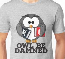 owl be damned Unisex T-Shirt