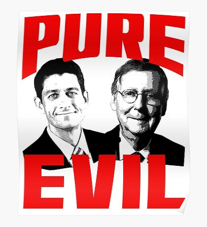 Paul Ryan, Mitch McConnell PURE EVIL Poster
