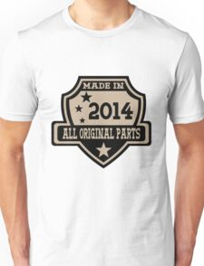 Made In 2014 All Original Parts Unisex T-Shirt