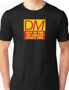 DM Life in the so called Space Age Unisex T-Shirt
