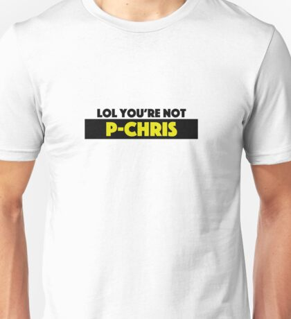 SKAM — LOL YOU'RE NOT PCHRIS Unisex T-Shirt