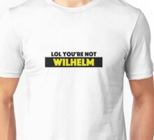 SKAM — LOL YOU'RE NOT WILHELM Unisex T-Shirt