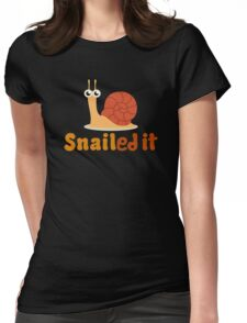 Snailed it Womens Fitted T-Shirt