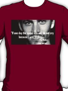 R.I.P Paul Walker T-Shirt