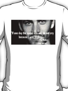 R.I.P Paul Walker T-Shirt