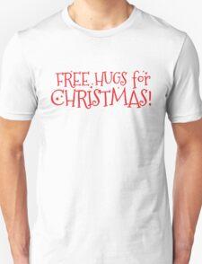 Free hugs for CHRISTMAS Unisex T-Shirt