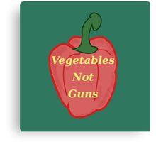Vegetables, Not Guns Canvas Print