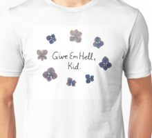 Give Em Hell, Kid Unisex T-Shirt