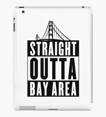 Straight Outta Bay Area iPad Case/Skin
