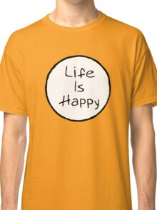 Life is ight Classic T-Shirt
