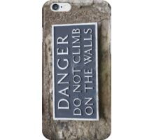 Danger do not climb on the walls iPhone Case/Skin
