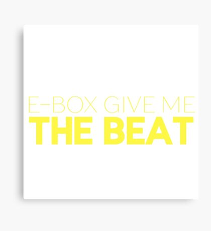 E-Box Give Me The Beat — Skam Canvas Print
