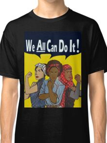 we all can do it  Classic T-Shirt