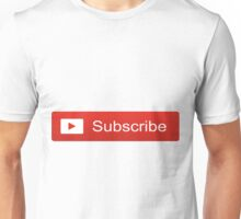 YouTube Subscribe Button Unisex T-Shirt
