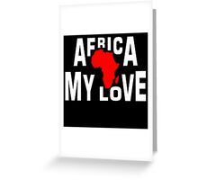 Africa, my love Greeting Card