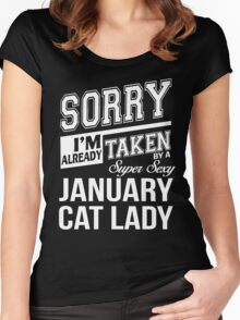 Sorry I'm already taken by a super sexy January Cat Lady Women's Fitted Scoop T-Shirt