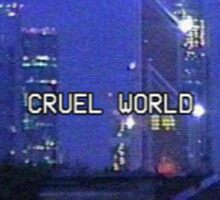cruel world Sticker